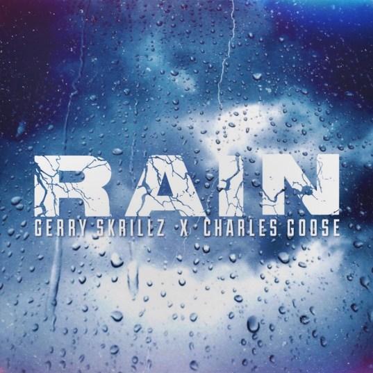 Gerry Skrillz - Rain ft. Charles Goose Mp3 Download