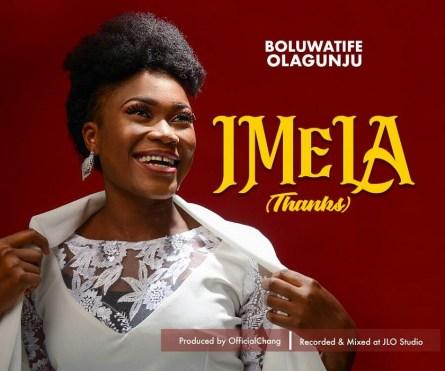 Boluwatife Olagunju - Imela (Thank You) Mp3 Download