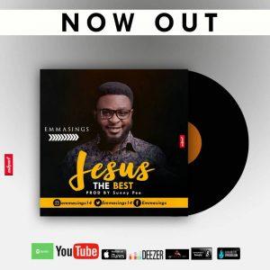 Emmasings - Jesus The Best Mp3 Download