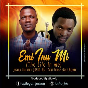 Joshua Abilogun - Emi Inu Mi (Life In Me) Ft Prince Goke Bajowa Mp3 Download