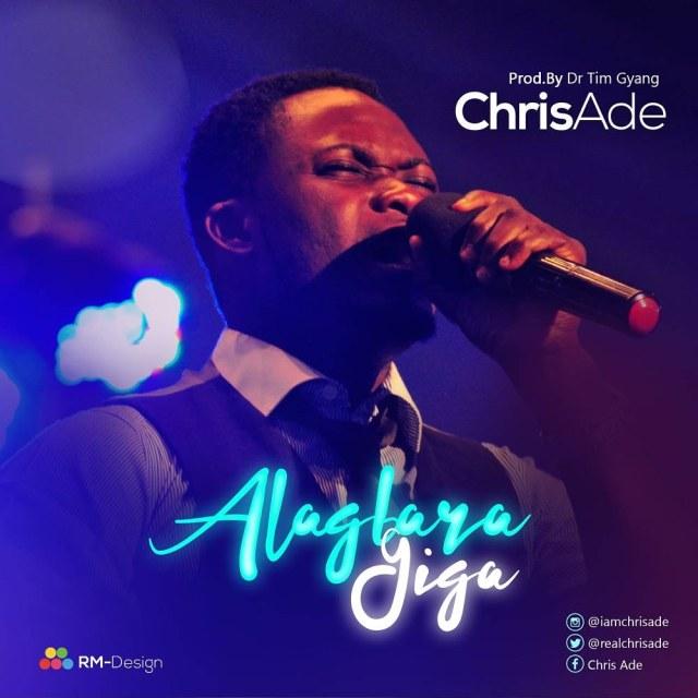 Chris Ade Alagbara Giga Mp3 Download