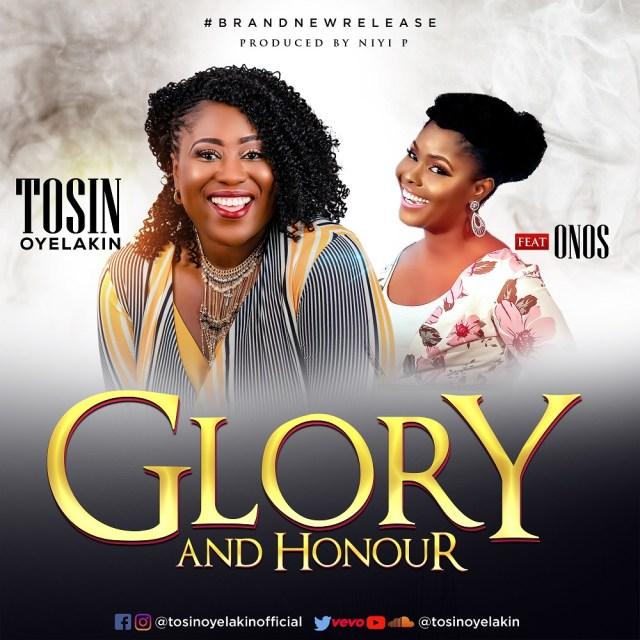 Tosin Oyelakin Glory and Honour Onos Ariyo Mp3 Download
