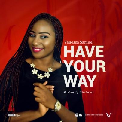 Vanessa Samuel Have Your Way Mp3 Download