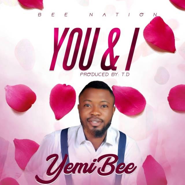 Yemi Bee - You & I Mp3 Download