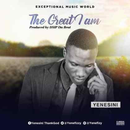 Yenesini ThankGod The Great I Am Mp3 Download