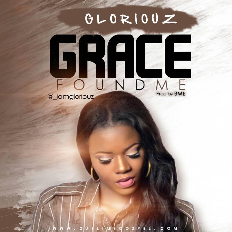 Gloriouz Grace found Me Mp3 Download