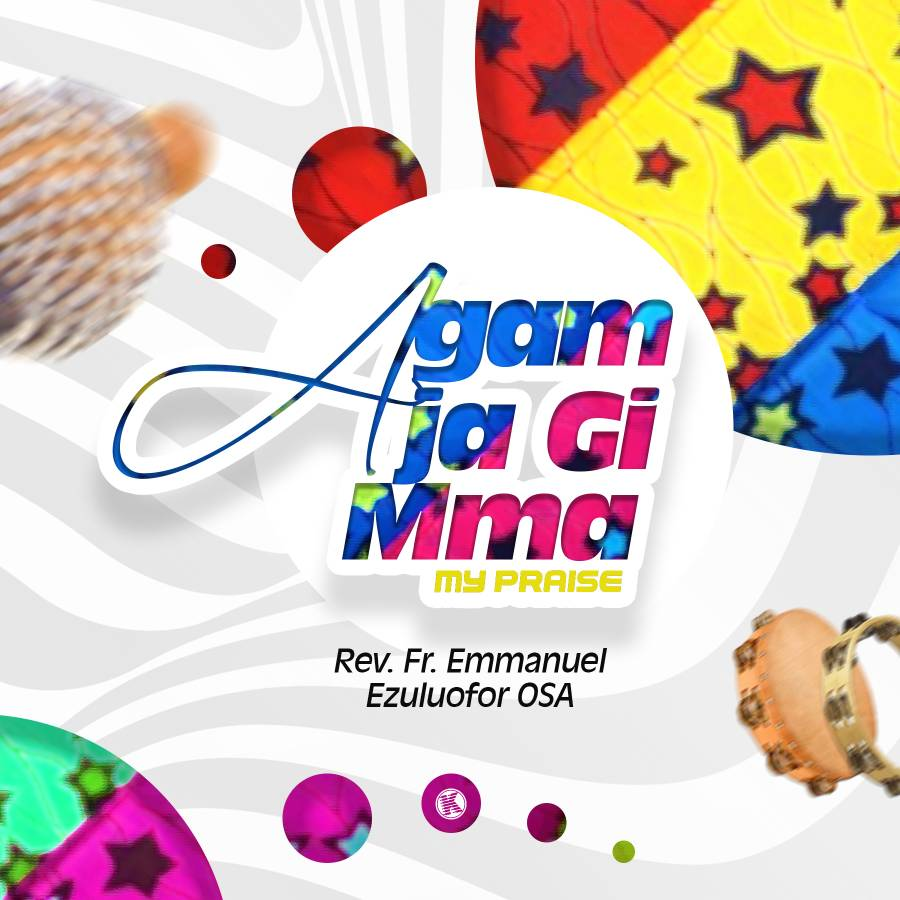 Rev. Fr. Emmanuel Ezuluofor Agam Ja Gi Mma Mp3 / Lyrics Download