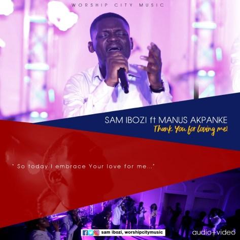 Sam Ibozi Ft. Manus Akpanke - Thank You For Loving Me Mp3 Download