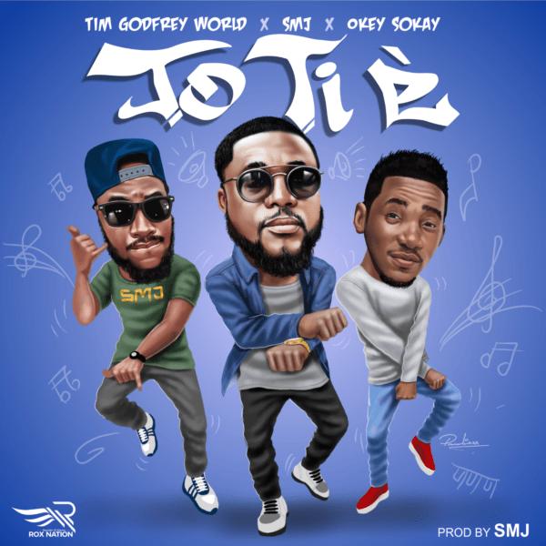 Tim Godfrey ft. SMJ & Okey Sokay Jo Tie E Mp3 Download