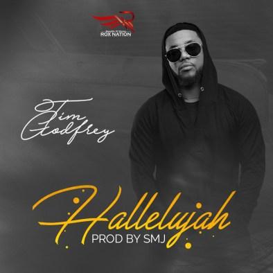 Tim godfrey Hallelujah Mp3 Download
