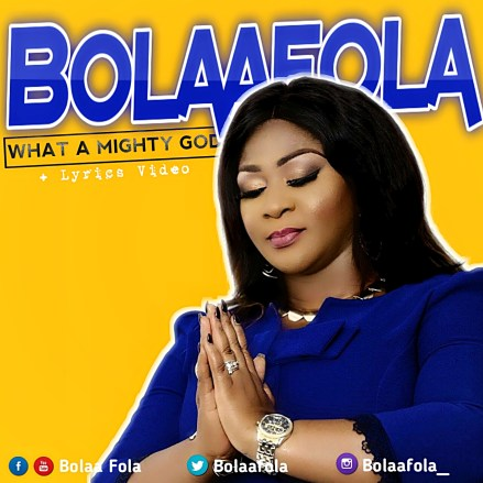 Bolaafola - What A Mighty God + Never Give Up