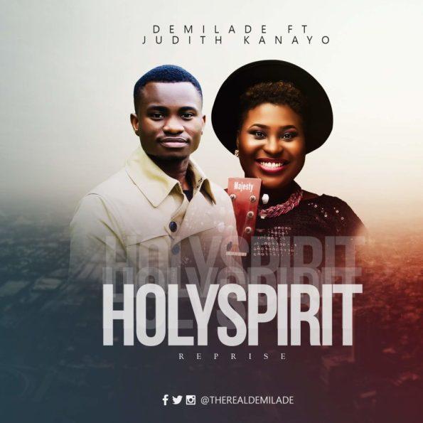 Demilade Ft. Judith Kanayo Holy Spirit ( Reprise ) Mp3 Download
