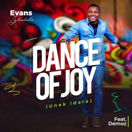Evans Ighodalo Dance Of Joy Mp3 Download