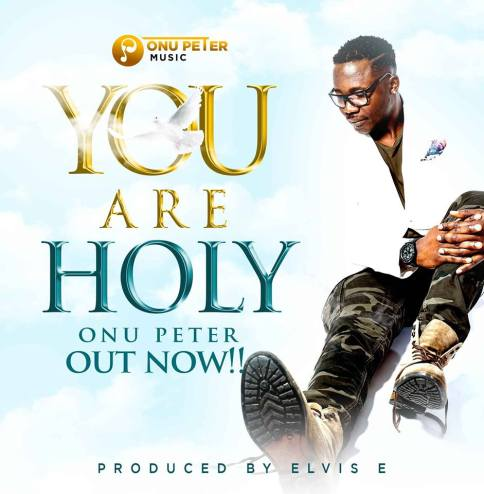 Onu Peter You Are Holy Mp3 Download