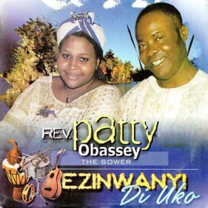 Patty Obassey Ezinwayi Di Uko Mp3 Download