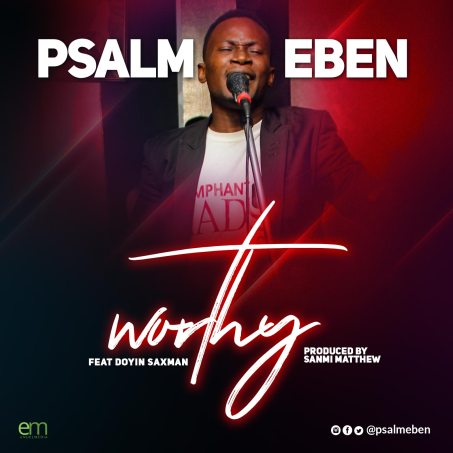 Psalm Eben Ft. Doyin Saxman - Worthy Mp3 Download