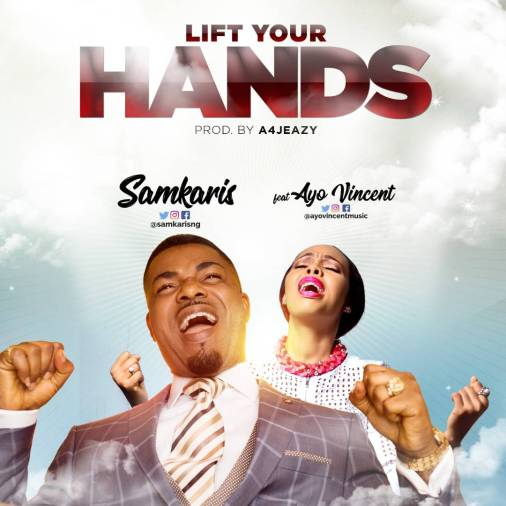 Samkaris Ft. Ayo Vincent Lift Your Hands Mp3 Download