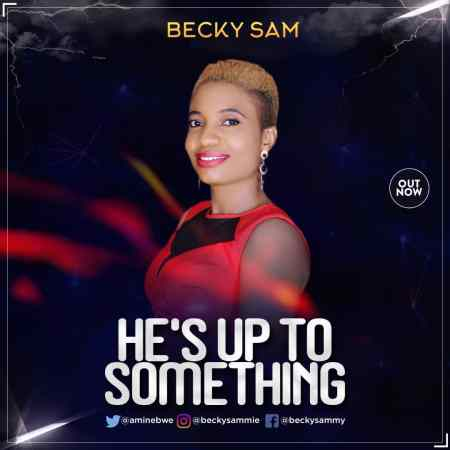 Becky Sam He's Up To Something Mp3 Download