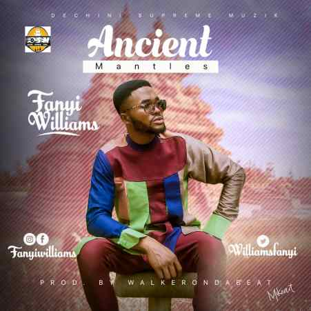 Fanyi Williams Ancient Mantles Mp3 Download
