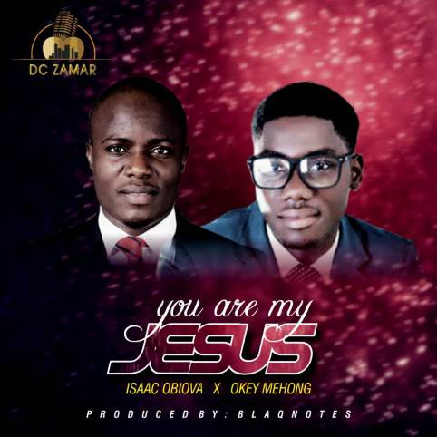 Isaac Obiova You are my Jesus Mp3 Download