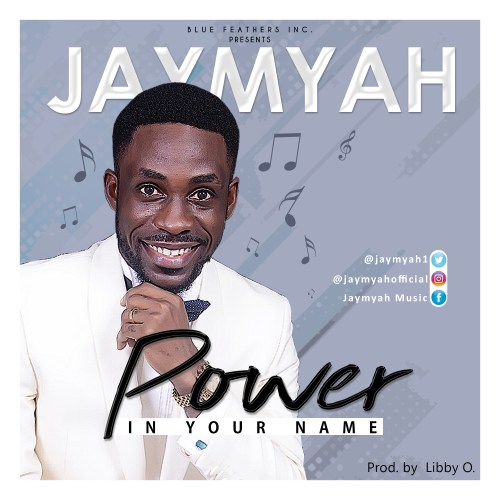 Jaymyah Power In Your Name Mp3 Download