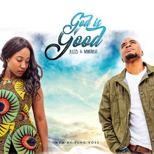 K-Leb & Mwansa - God is Good Mp3 Download
