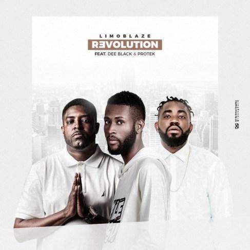 Limoblaze - Revolution Ft. Dee Black & Protek Mp3 Download