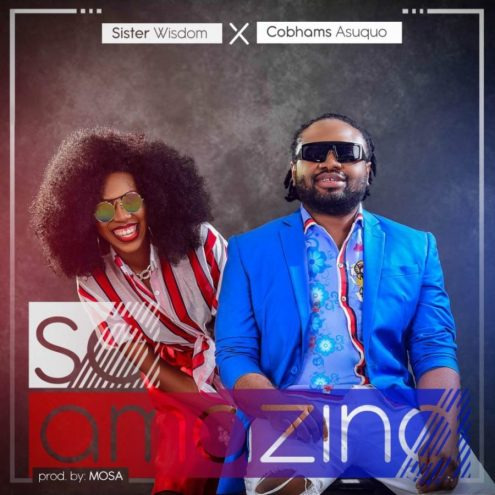 Sister Wisdom Ft. Cobhams Asuquo So Amazing Mp3 Download