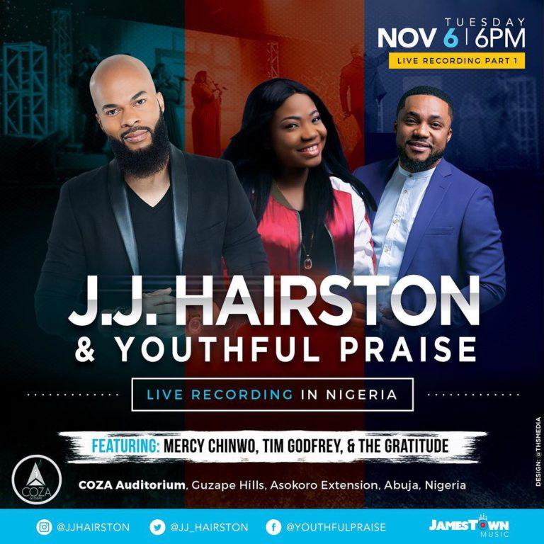 JJ Hairston Announces Live Recording in Nigeria! ft. Tim Godfrey, Mercy Chinwo