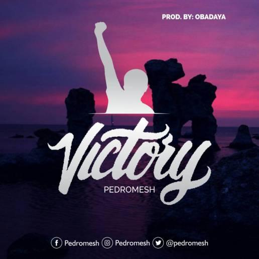 Pedro mesh - Victory Mp3 Download