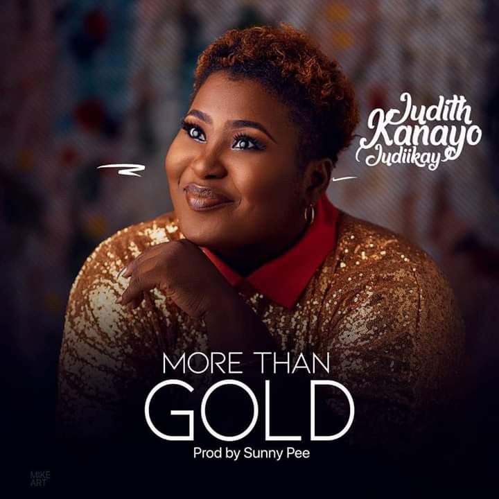 Judith Kanayo - More Than Gold Mp3 Download