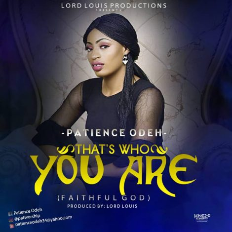 Patience Odeh - That's Who You Are Mp3 Download