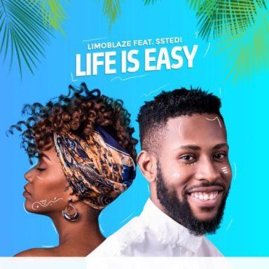 Limoblaze Ft. Sstedi - Life Is Easy Mp3 Download