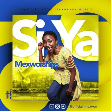 Mex Worships - SI YA Mp3 Download