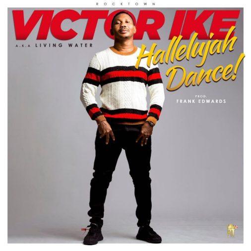 Victor Ike - Hallelujah Dance Mp3 Download