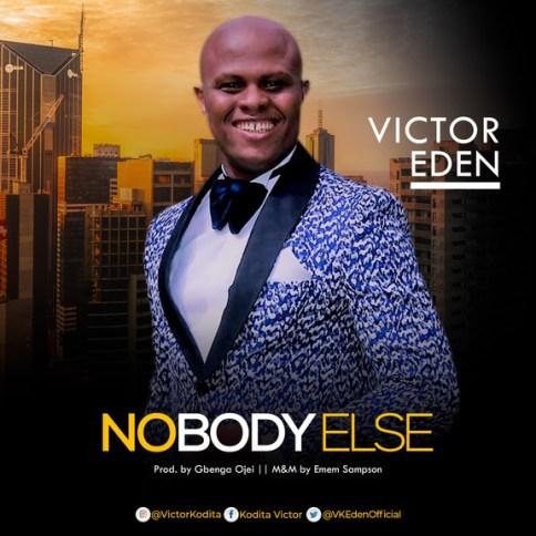 Victor Eden – Nobody Else Mp3 Download