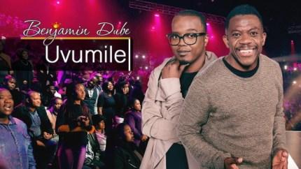 Benjamin Dube – Uvumile ft. Xolani Mdlalose Free Mp3 Download