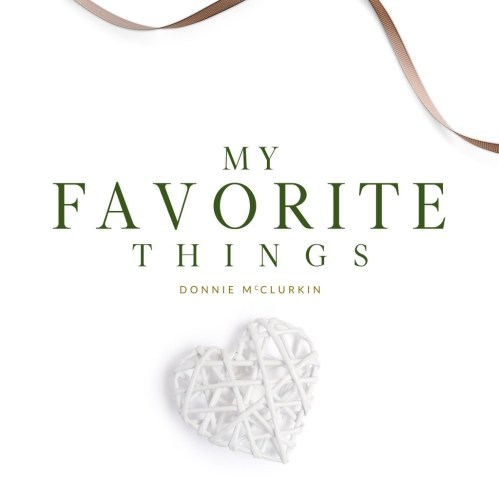 Donnie Mcclurkin - My Favorite Things + Some Children See him Mp3 Download