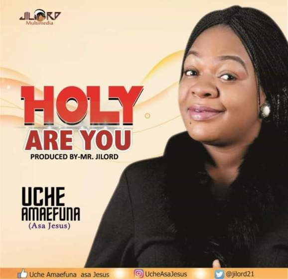 Uche Amaefuna – Holy are You Mp3 Download