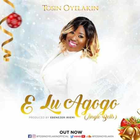 Tosin Oyelakin – E Lu Agogo Mp3 Download