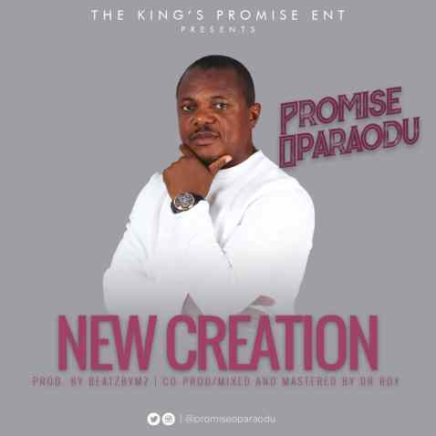 Promise Oparaodu - New Creation Free Mp3 Download