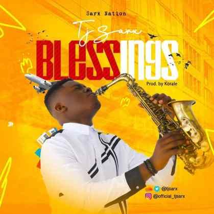 Tjsarx -Blessings Mp3 Download