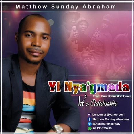 Sunday Mathew Abraham - YI NYA'GMADA Mp3 Download