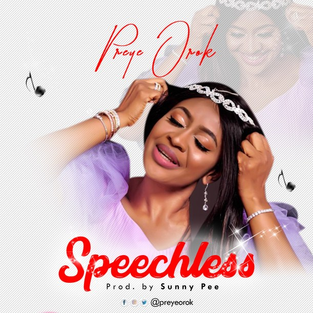 Preye Orok - Speechless Mp3 Download