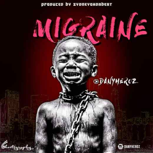Danyheroz - Migraine (Free Mp3 Download)