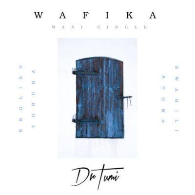 Dr Tumi – Wafika (Yoruba Version) Free Mp3 Download