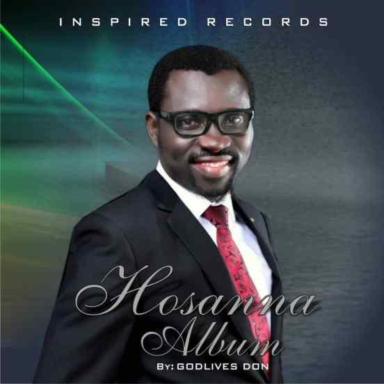 Godlives Don - Hosanna Free Mp3 Download