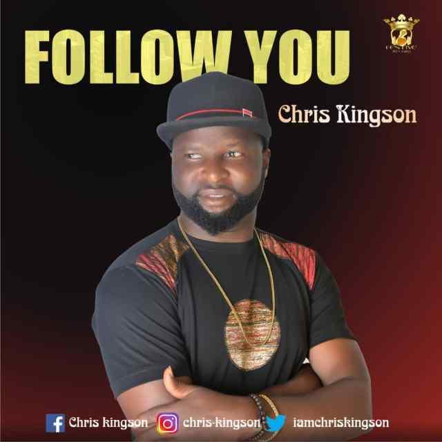 Chris Kingson - Follow You (Free Mp3 Download)