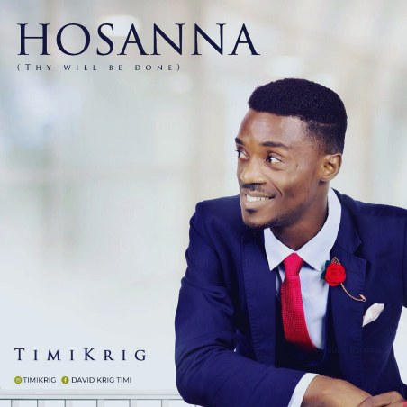 Timi Krig - HOSANNA (Thy Will Be Done) | Mp3 Download