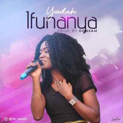 Yadah - Ifunanya Free Mp3 Download